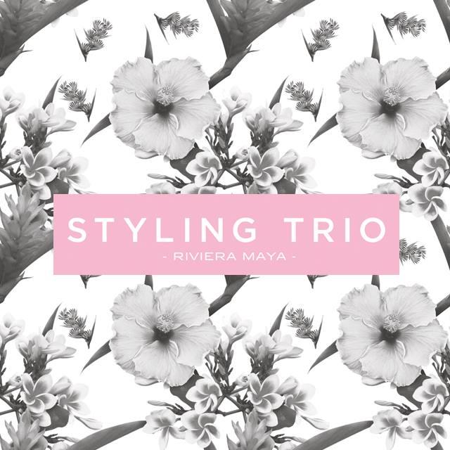 Styling Trio Riviera Maya